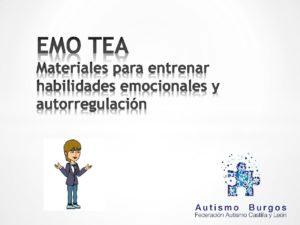 EMO TEA, materiales para entrenar habilidades sociales y autoregulación